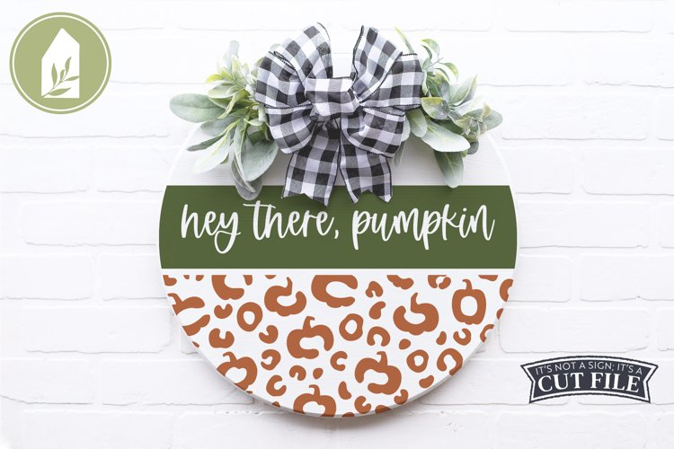 Hey There Pumpkin SVG, Fall SVG, Round Sign, Leopard Print example image 1