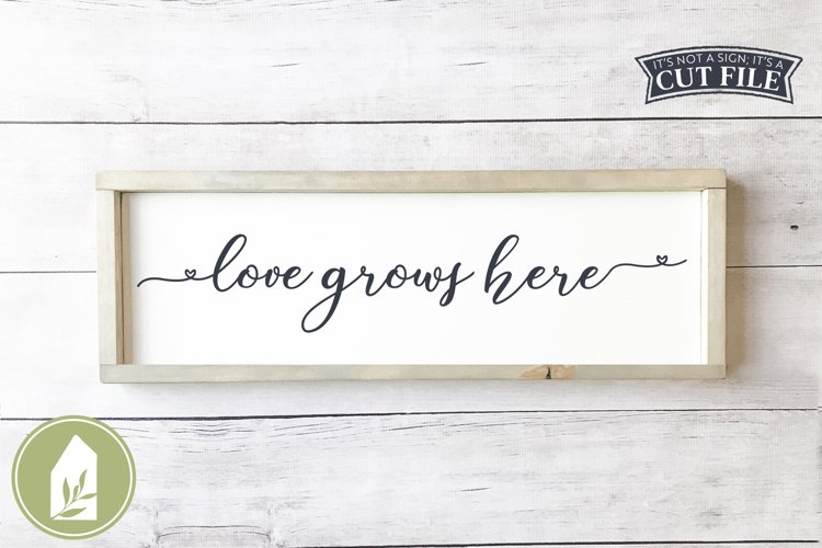 Love Grows Here SVG, Farmhouse SVG example image 1