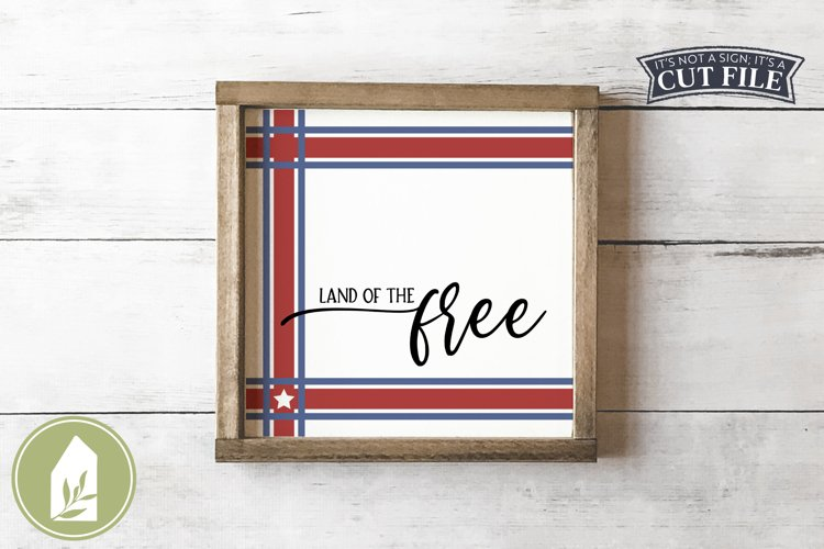 Patriotic Signs, Plaid SVG, Land of the Free SVG, 4th of Jul