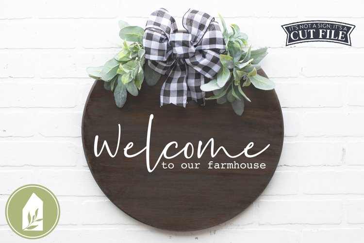 Welcome to Our Farmhouse, Front Door SVG, Round Sign SVG example image 1