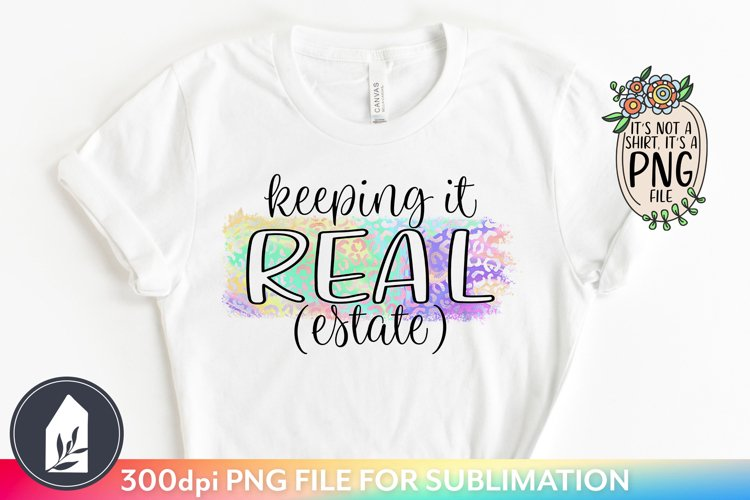 Sublimation Files, Keeping It Real Estate PNG, Leopard Print example image 1