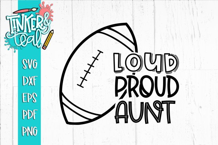 Loud Proud Football SVG / Football SVG / Aunt SVG example image 1