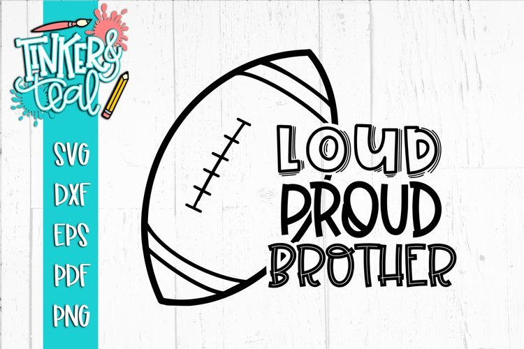 Loud Proud Football SVG / Football SVG / Brother SVG example image 1