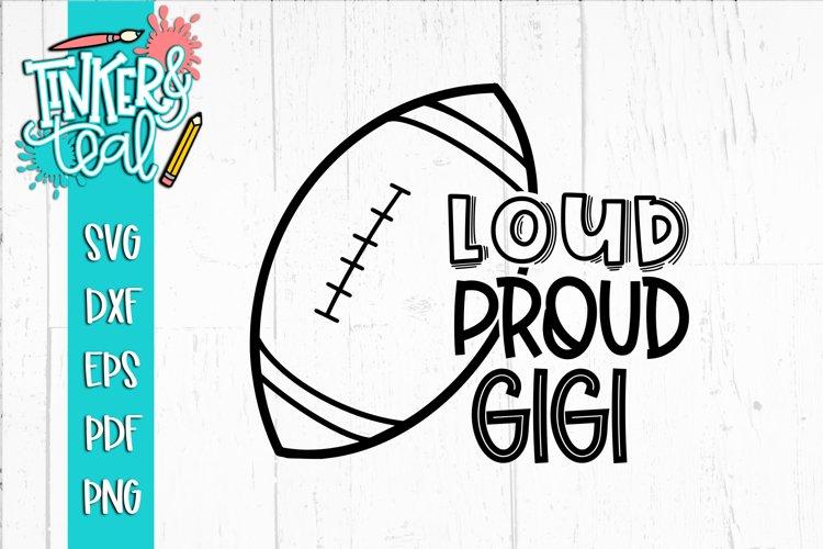 Loud Proud Football SVG / Football SVG / Gigi SVG example image 1