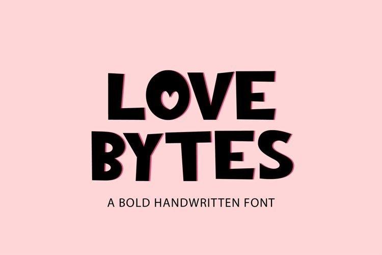 Love Bytes - a quirky bold handwritten font example image 1