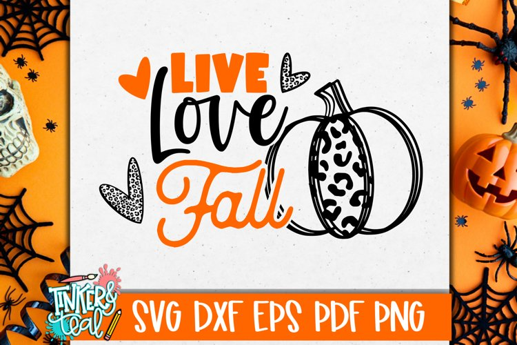 Live Love Fall Pumpkin SVG Cut file