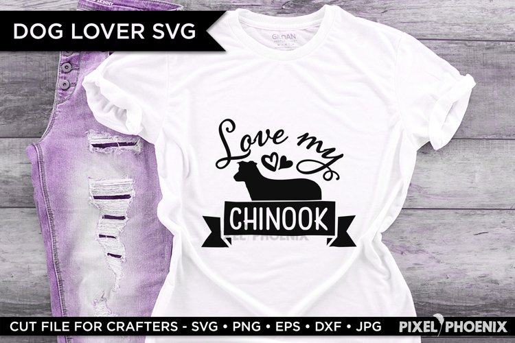 Love My Chinook SVG file on a white t-shirt