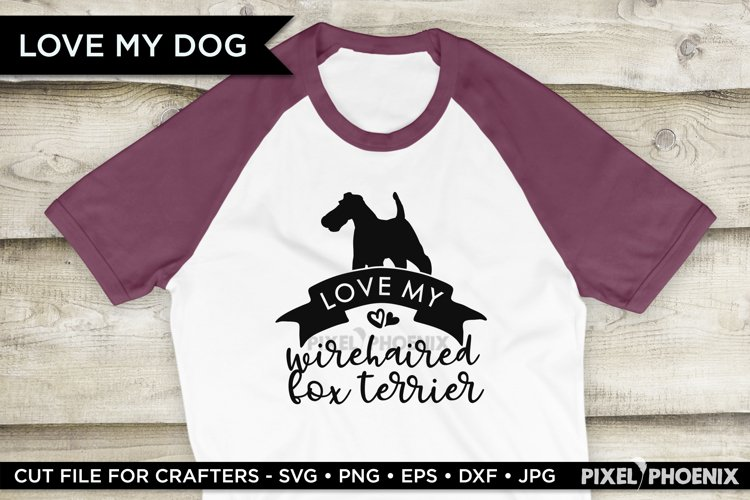 Love My Wirehaired Fox Terrier SVG