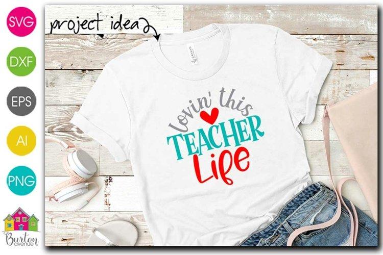 Lovin this Teacher Life SVG File | Teacher SVG File