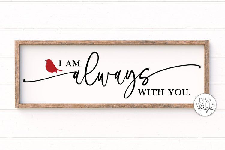 I Am Always With You SVG | Red Cardinal Memorial Sign example image 1