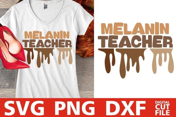 Melanin Teacher svg, Teacher svg, Back To School, Dripping