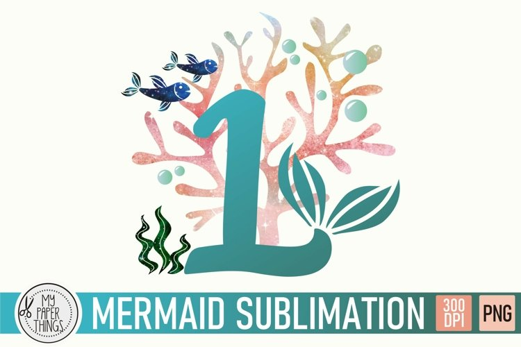 Mermaid Birthday PNG | First Birthday Sublimation file