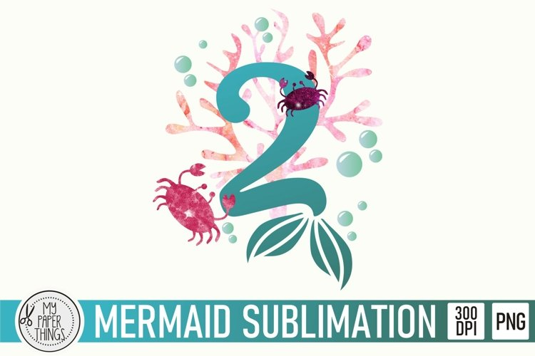 Mermaid Birthday Sublimation file | 2nd Birthday PNG file