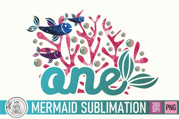 Mermaid Birthday One PNG | First Birthday Sublimation file