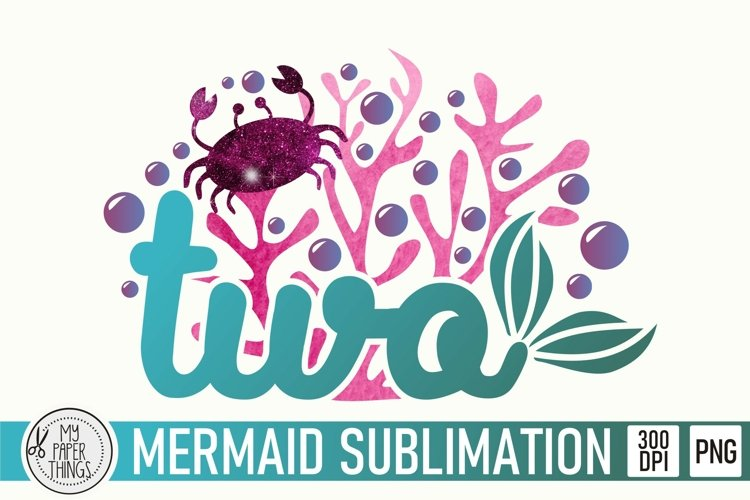 Mermaid Birthday Sublimation file | Two PNG file