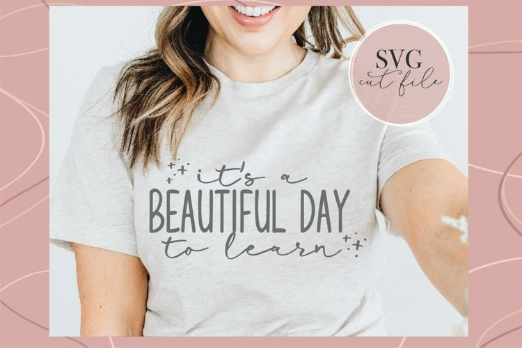 It's a beautiful day to learn svg, Teacher shirt svg, teach example image 1