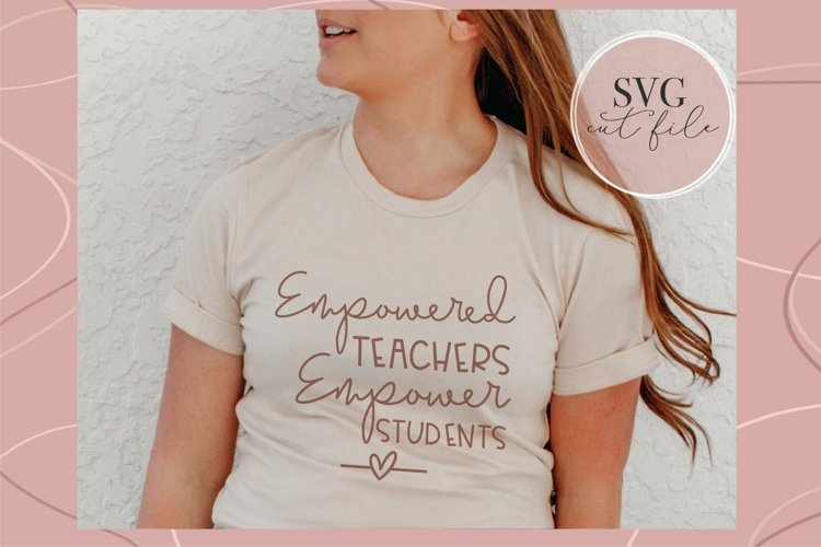 Empowered Teachers Empower Students, SVG for teacher, example image 1