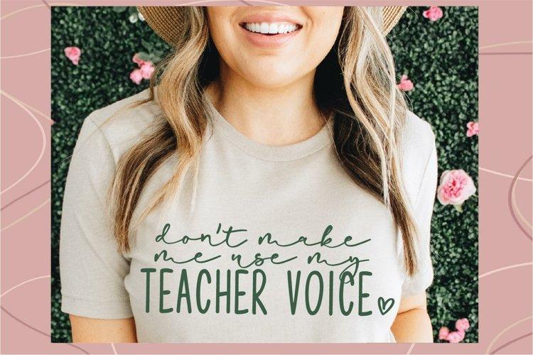Don't Make me use my teacher voice svg, Teacher svg, Funny example image 1
