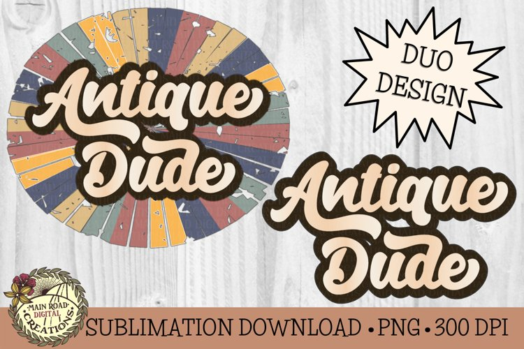 Antique Dude-Vintage Style Sublimation Father's Day Design example image 1