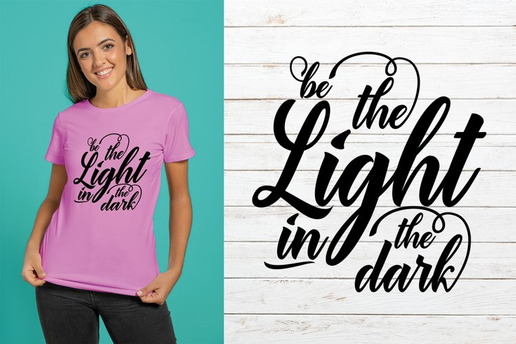 Be The Light In The Dark   Png   Jpeg