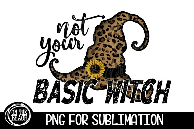 PNG - Not Your Basic Witch - Leopard Sunflower Sublimation example image 1