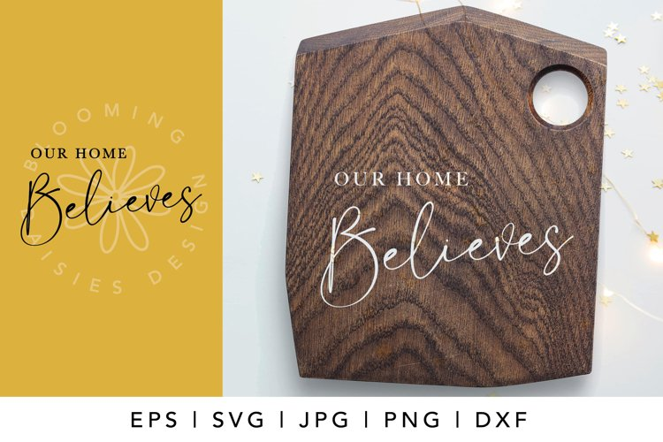 Our home believes, christmas ornament SVG