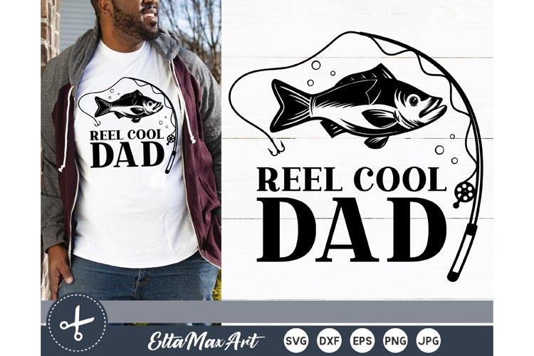 Download Reel Cool Dad Svg Papa Svg File Dad Svg Fishing Svg Fish 594572 Hand Lettered Design Bundles
