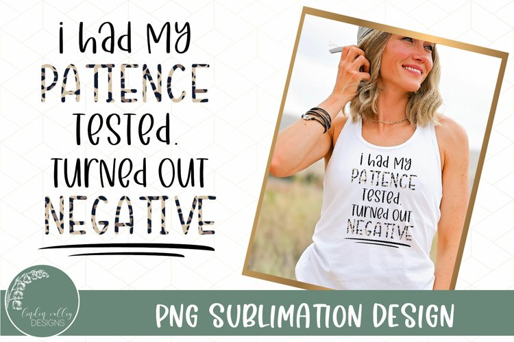 Funny Quote with  leopard print text-Had My Patience Tested Turned Out Negative