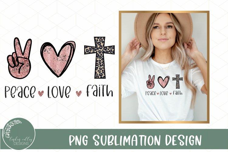 Peace Love Faith Sublimation- Cross Sublimation Design PNG