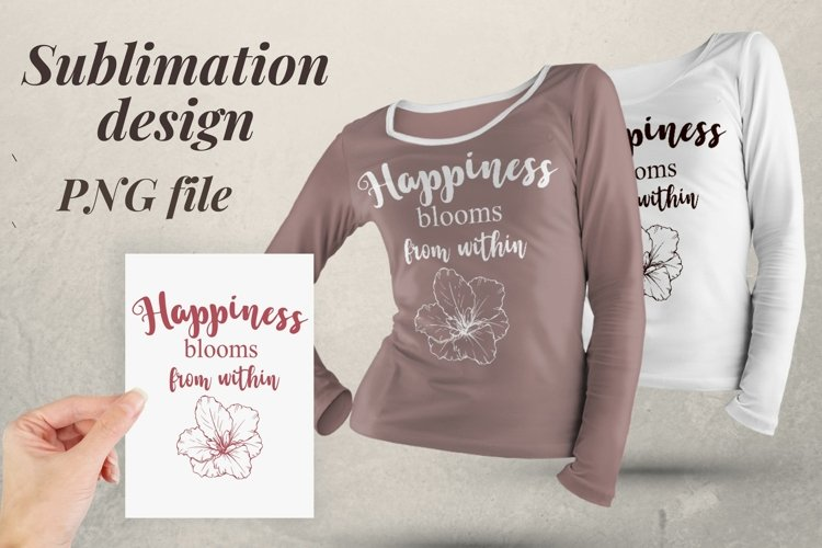 Sublimation design png file, happiness quote printable