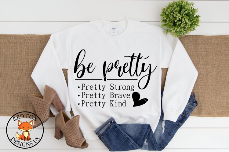 Be Pretty Pretty Strong Pretty Brave Pretty Kind SVG PNG DXF example image 1