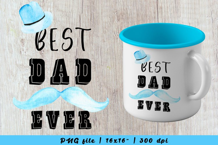 best dad ever sublimation png, fathers day mug design