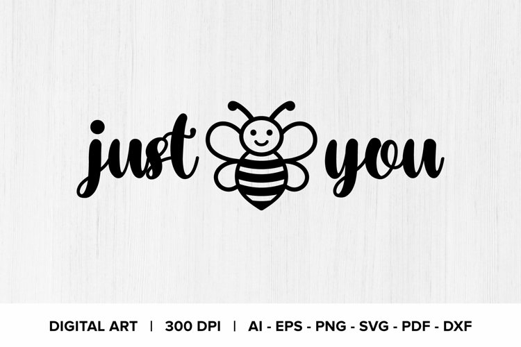 Just Bee You SVG Quote Graphic Clipart