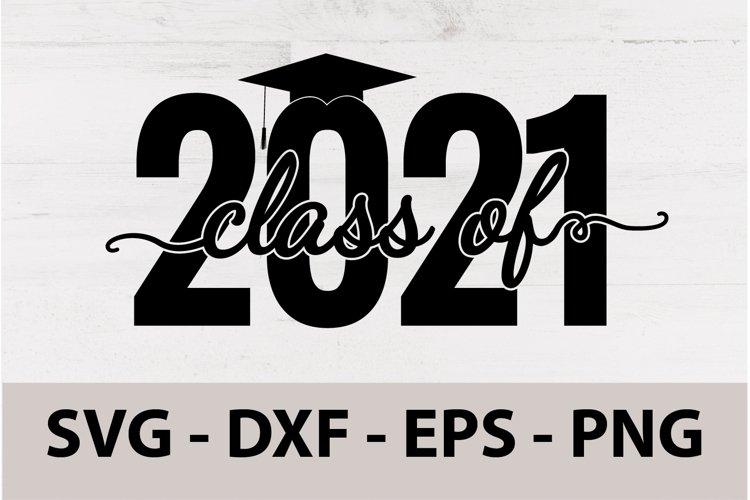Class Of 2021 SVG Graduation clipart SVG, Sublimation PNG.