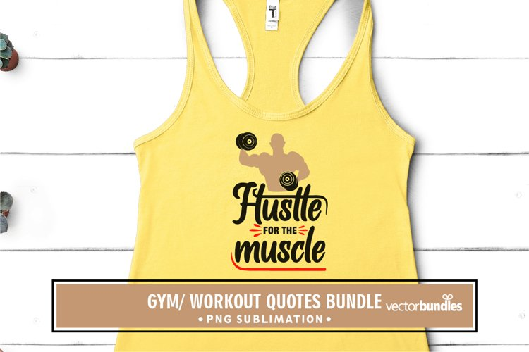 Hustle for the muscle sublimation gym quote example image 1