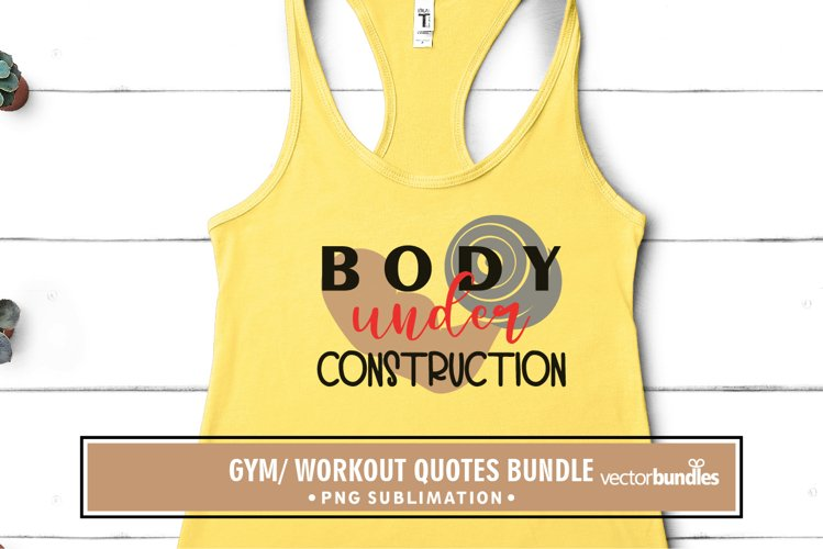 Body under construction sublimation gym quote example image 1