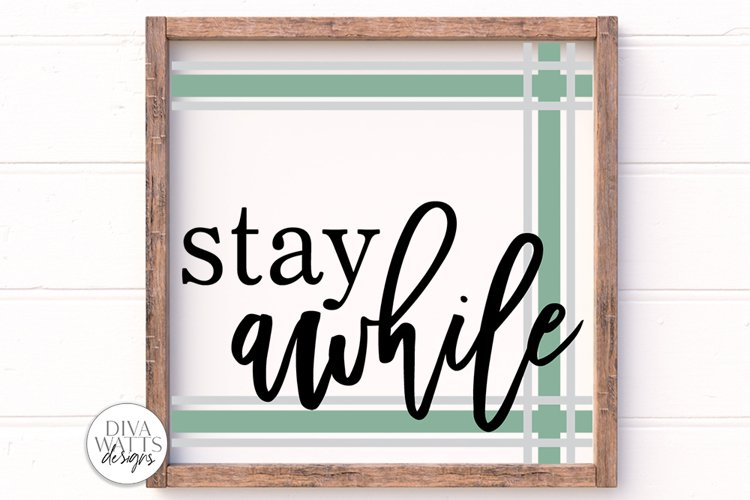 Stay Awhile Plaid SVG | Farmhouse Sign with Ticking Stripes