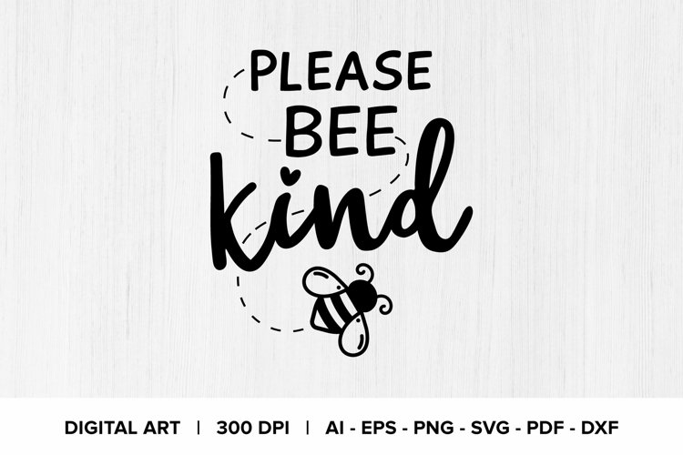 Please Bee Kind SVG Quote Graphic Clipart