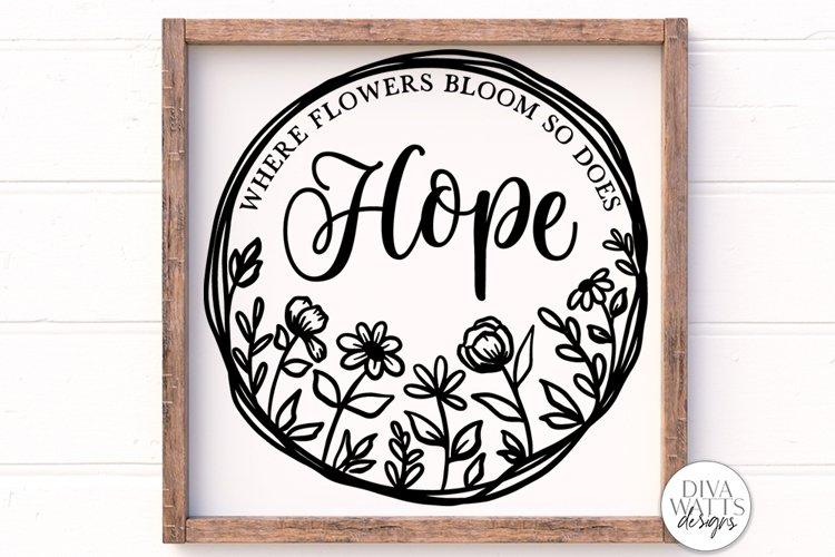 Where Flowers Bloom So Does Hope SVG | Farmhouse Sign | Farm