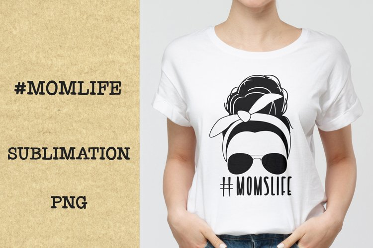 Momlife quote PNG, Sublimation.