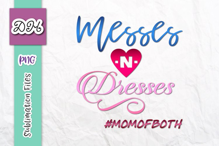 Messes and Dresses Mom of Both Sublimation Print File PNG