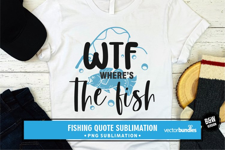 Wtf where's the fish sublimation png example image 1
