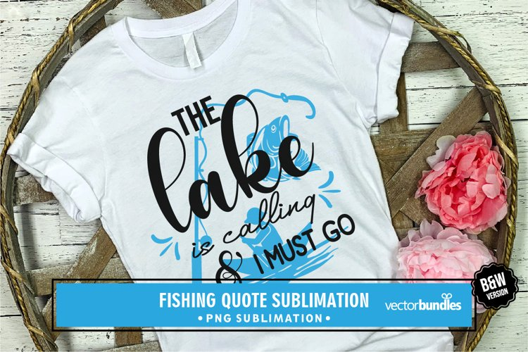 The lake is calling and I must go sublimation png example image 1
