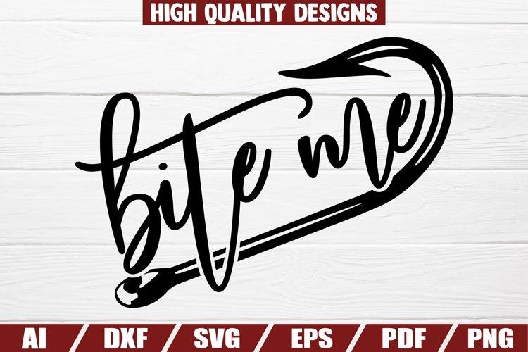 Download Bite Me Svg Fishing Svg Fishing Sayings Quotes 1418704 Cut Files Design Bundles