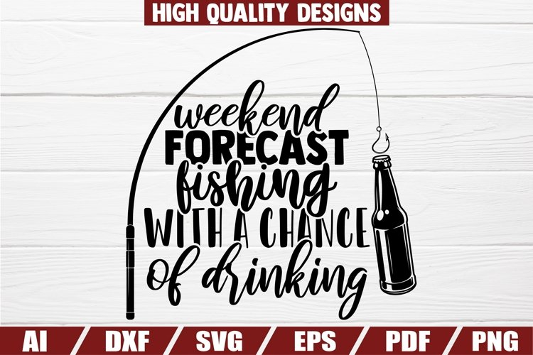 Weekend forecast Fishing with a change of Drinking SVG