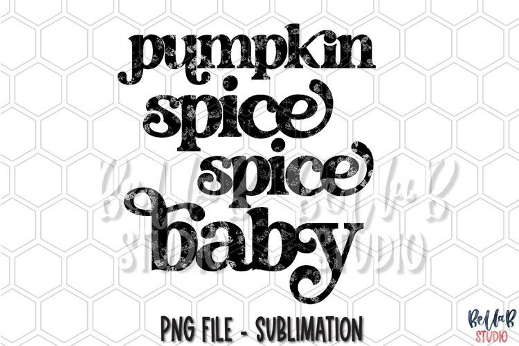 Pumpkin Spice Spice Baby Sublimation Design, Retro Fall