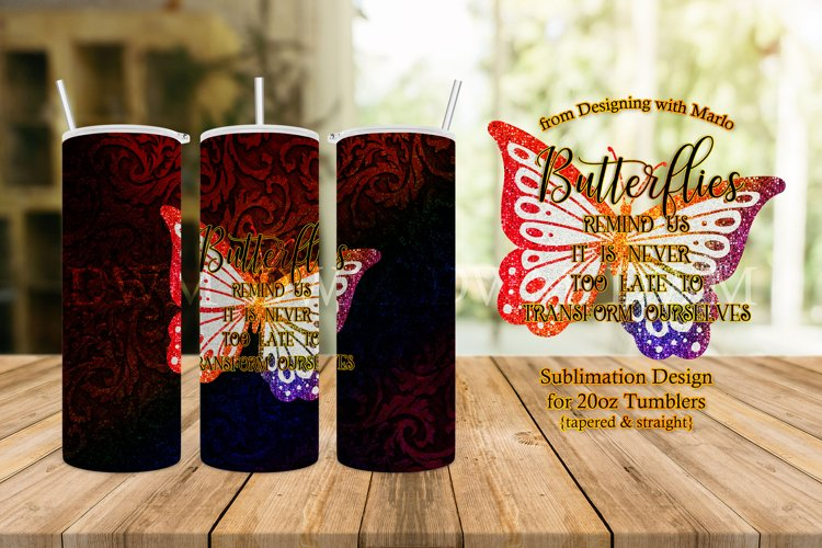 Butterflies Remind Us - 20oz Tumbler Sublimation