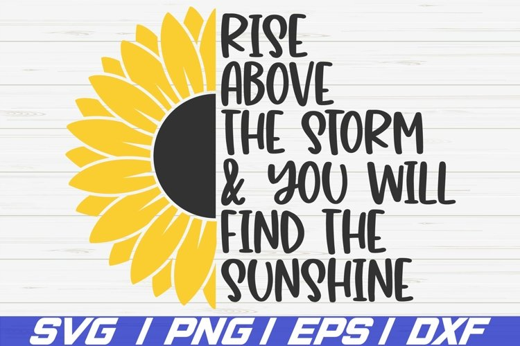 Rise Above The Storm And You Will Find The Sunshine SVG