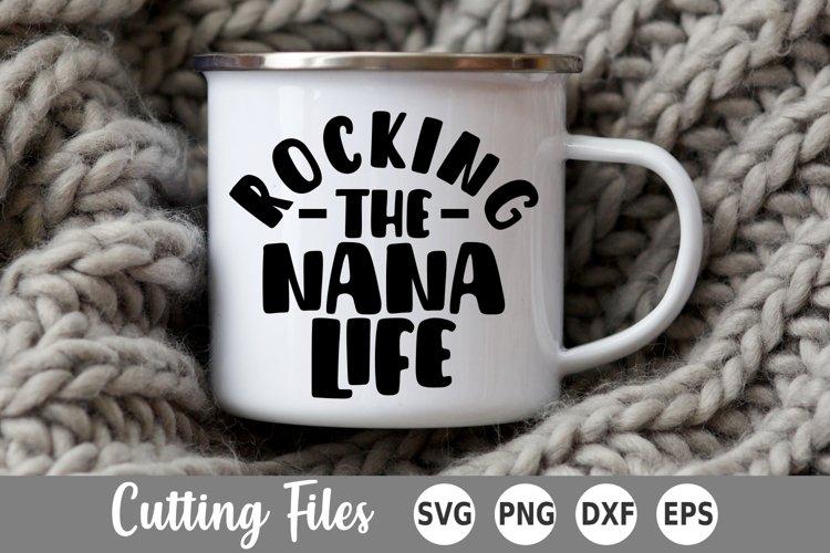 Nana SVG   Rocking the Nana Life