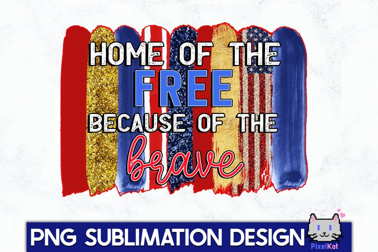 4TH OF JULY Sublimation|Home of the free PNG example image 1